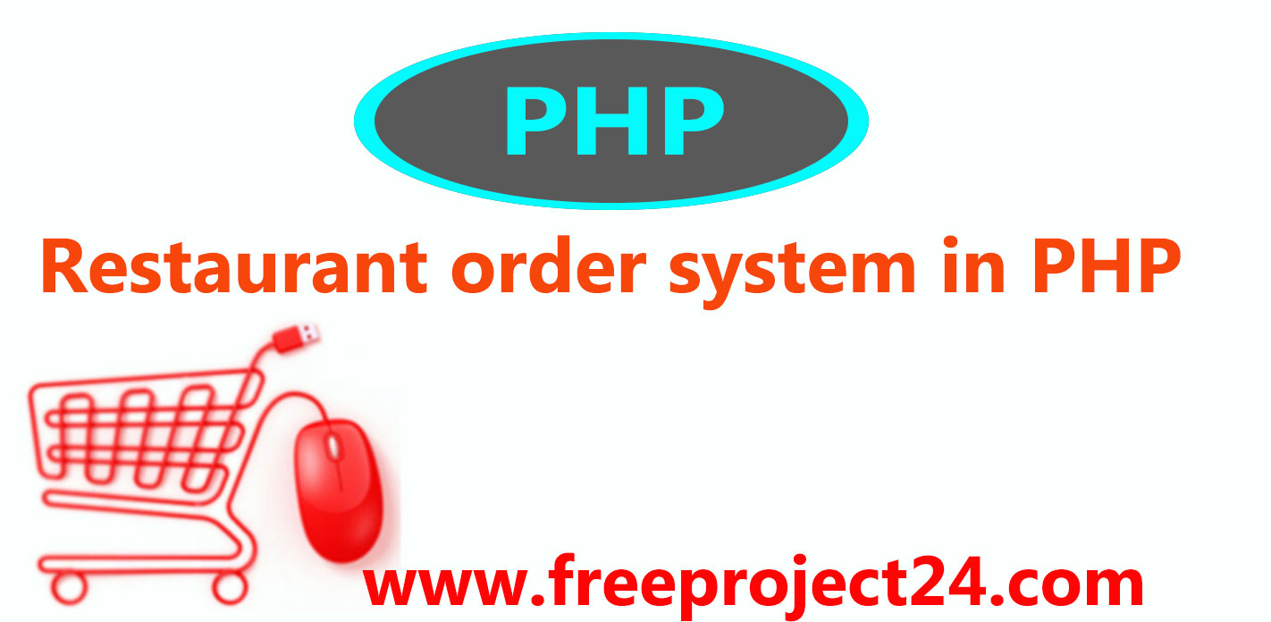 Restaurant order system in PHP free projects | Freeproject24