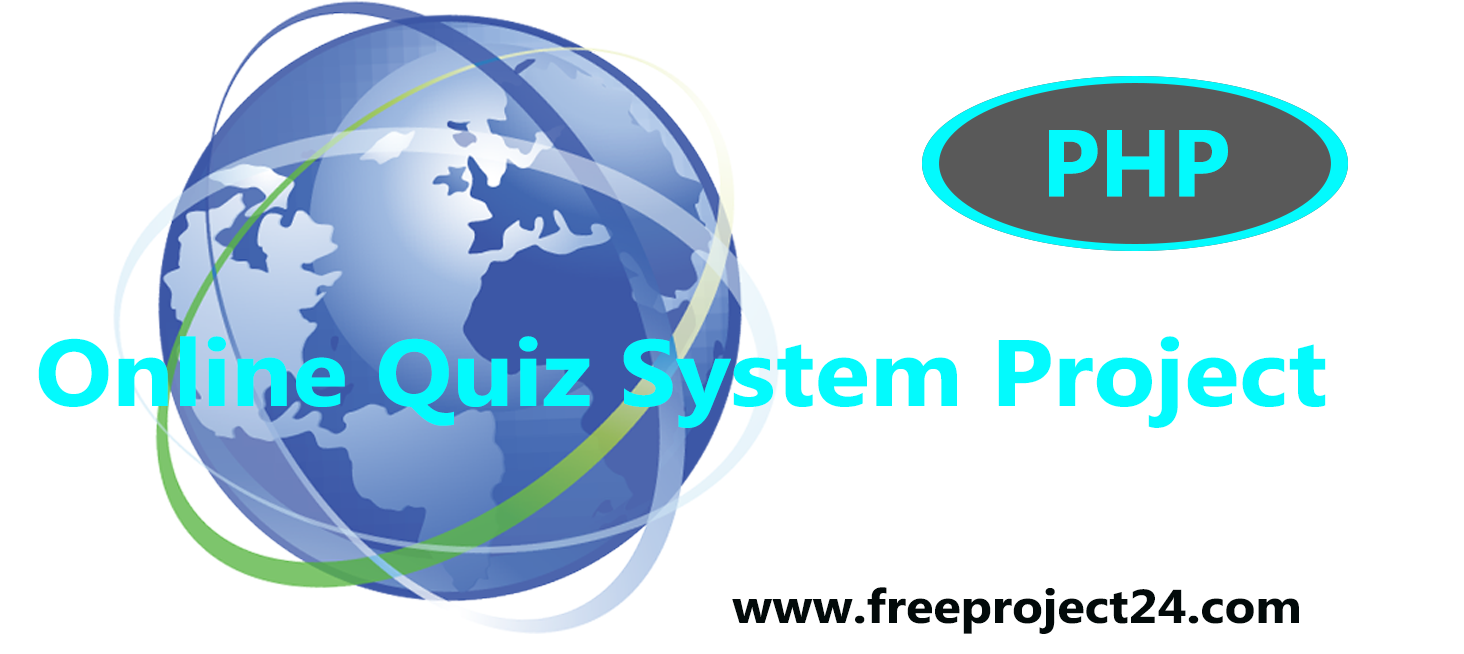 PHP Online Quiz System free Project | Freeproject24