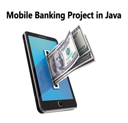 Mobile banking project in java with source code | Freeproject24